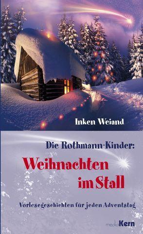 Die Rothmann Kinder: Weihnachten im Stall von Weiand,  Inken