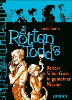 Die Rottentodds – Band 6 von Miller,  Carla, Tonollo,  Harald