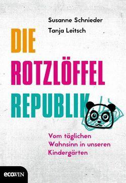 Die Rotzlöffel-Republik von Leitsch,  Tanja, Schnieder,  Susanne, Tergast,  Carsten