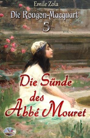 Die Rougon-Macquart / Die Sünde des Abbé Mouret (Illustriert) von Zola,  Émile