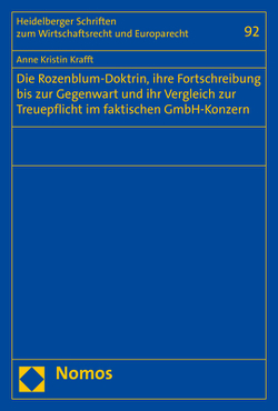 Die Rozenblum-Doktrin, ihre Fortschreibung bis zur Gegenwart und ihr Vergleich zur Treuepflicht im faktischen GmbH-Konzern von Krafft,  Anne Kristin