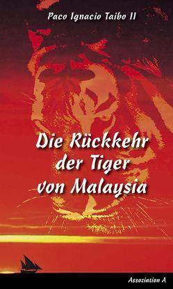 Die Rückkehr der Tiger von Malaysia von Löhrer,  Andreas, Taibo,  Paco I II