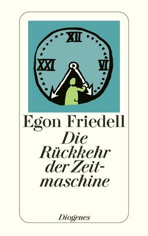 Die Rückkehr der Zeitmaschine von Friedell,  Egon