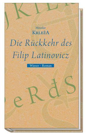 Die Rückkehr des Filip Latinovicz von Krleza,  Miroslav, Olof,  Klaus D