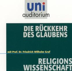 Die Rückkehr des Glaubens von Graf,  Friedrich W