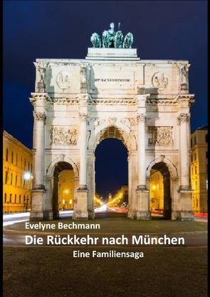Die Rückkehr nach München von Bechmann,  Evelyne