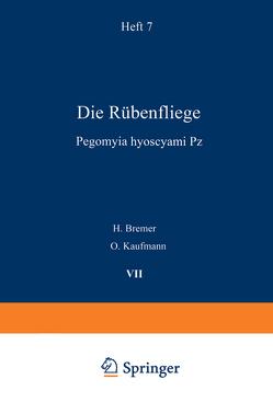 Die Rübenfliege von Bremer,  H., Kaufmann,  O., Morstatt,  H.