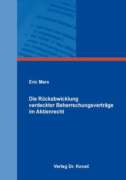 Die Rückabwicklung verdeckter Beherrschungsverträge im Aktienrecht von Marx,  Eric