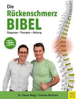 Die Rückenschmerz-Bibel von Berthold,  Thomas, Weigl,  Tobias