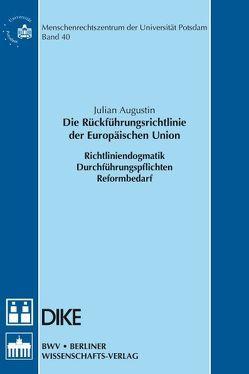 Die Rückführungsrichtlinie der Europäischen Union von Augustin,  Julian