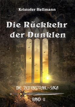 Die Rückkehr der Dunklen von Hellmann,  Kristofer