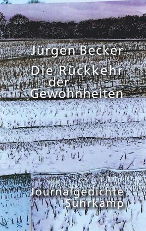 Die Rückkehr der Gewohnheiten von Becker Jürgen
