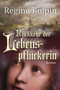 Die Rückkehr der Lebenspflückerin von Kölpin,  Regine