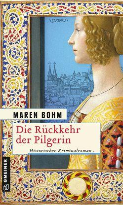Die Rückkehr der Pilgerin von Bohm,  Maren