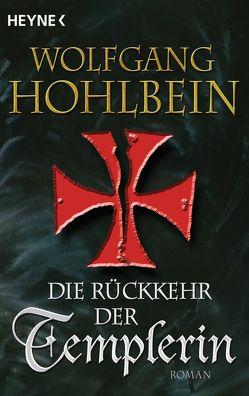 Die Rückkehr der Templerin von Hohlbein,  Wolfgang