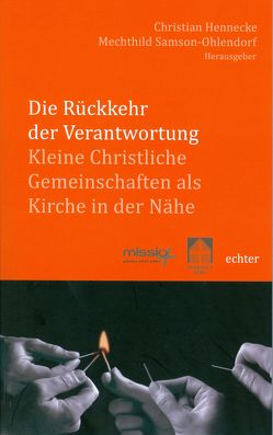 Die Rückkehr der Verantwortung von Hennecke,  Christian, Samson-Ohlendorf,  Mechthild