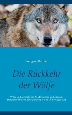Die Rückkehr der Wölfe von Hachtel,  Wolfgang