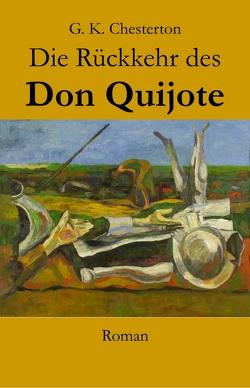 Die Rückkehr des Don Quijote von Chesterton,  Gilbert Keith, Marcu,  Valeriu, Matthes,  Karin