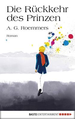 Die Rückkehr des Prinzen von Roemmers,  A. G., Strobel,  Matthias