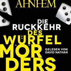 Die Rückkehr des Würfelmörders (Würfelmörder-Serie 2) von Ahnhem,  Stefan, Frey,  Katrin, Nathan,  David