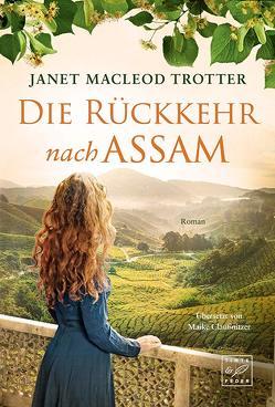 Die Rückkehr nach Assam von Claußnitzer,  Maike, MacLeod Trotter,  Janet