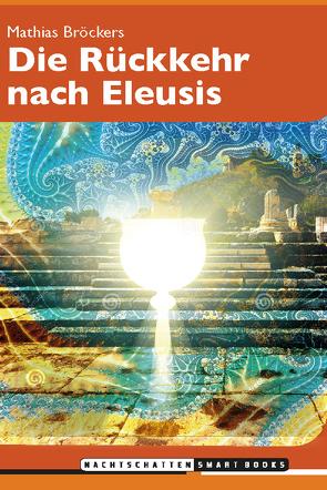 Die Rückkehr nach Eleusis von Broeckers,  Mathias