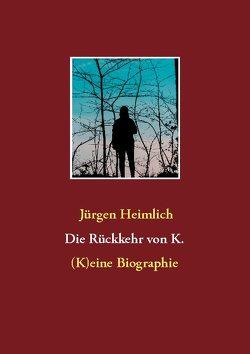 Die Rückkehr von K. von Heimlich,  Jürgen