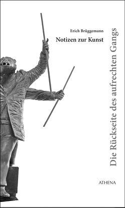 Die Rückseite des aufrechten Gangs von Brüggemann,  Erich