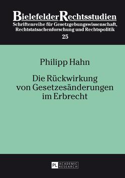 Die Rückwirkung von Gesetzesänderungen im Erbrecht von Hahn,  Philipp