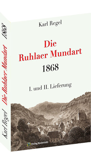 Die Ruhlaer Mundart 1868 von Regel,  Karl
