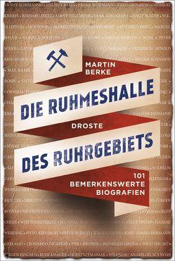 Die Ruhmeshalle des Ruhrgebiets von Berke,  Martin
