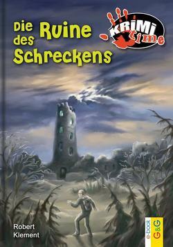 Die Ruine des Schreckens von Faust,  Steffen, Klement,  Robert