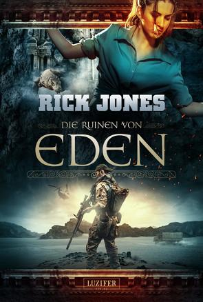 DIE RUINEN VON EDEN (Eden 1) von Jones,  Rick, Seither,  Madeleine
