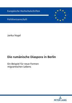 Die rumänische Diaspora in Berlin von Vogel,  Janka