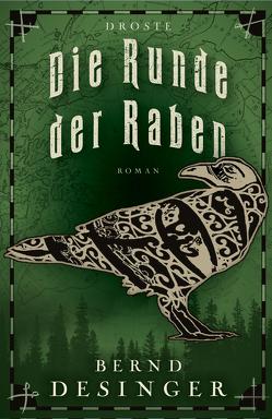 Die Runde der Raben von Desinger,  Bernd
