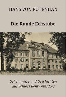 Die Runde Eckstube von Rotenhan,  Hans von