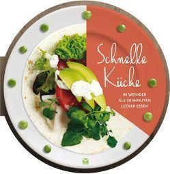 Die runden Bücher: Schnelle Küche – In weniger als 30 Minuten lecker essen