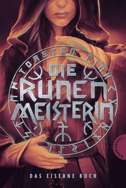 Die Runenmeisterin: Das Eiserne Buch von Fink,  Torsten, Meinzold,  Maximilian