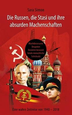 Die Russen, die Stasi und ihre absurden Machenschaften! von Simon,  Sara