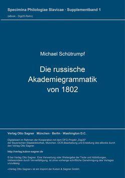 Die russische Akademiegrammatik von 1802 von Schütrumpf,  Michael