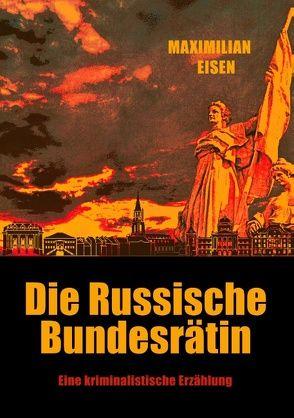 Die Russische Bundesrätin von Eisen,  Maximilian