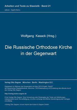 Die Russische Orthodoxe Kirche in der Gegenwart von Kasack,  Wolfgang