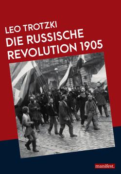 Die Russische Revolution 1905 von Trotzki,  Leo