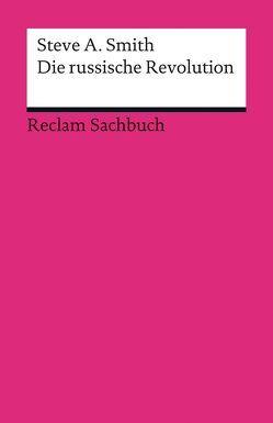 Die russische Revolution von Rochow,  Christian, Smith,  Steve A.