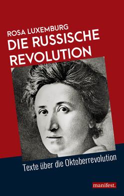 Die Russische Revolution von Luxemburg,  Rosa