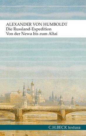Die Russland-Expedition von Humboldt,  Alexander, Lubrich,  Oliver, Schlögel,  Karl