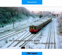 Die S-Bahn im geteilten Berlin von Jacob,  Manuel