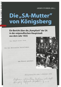 """Die """"SA-Mutter"""" von Königsberg von Fuhrer,  Armin"""
