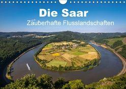 Die Saar – Zauberhafte Flusslandschaften (Wandkalender 2018 DIN A4 quer) von Guthörl,  Werner