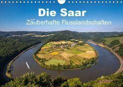 Die Saar – Zauberhafte Flusslandschaften (Wandkalender 2019 DIN A4 quer) von Guthörl,  Werner